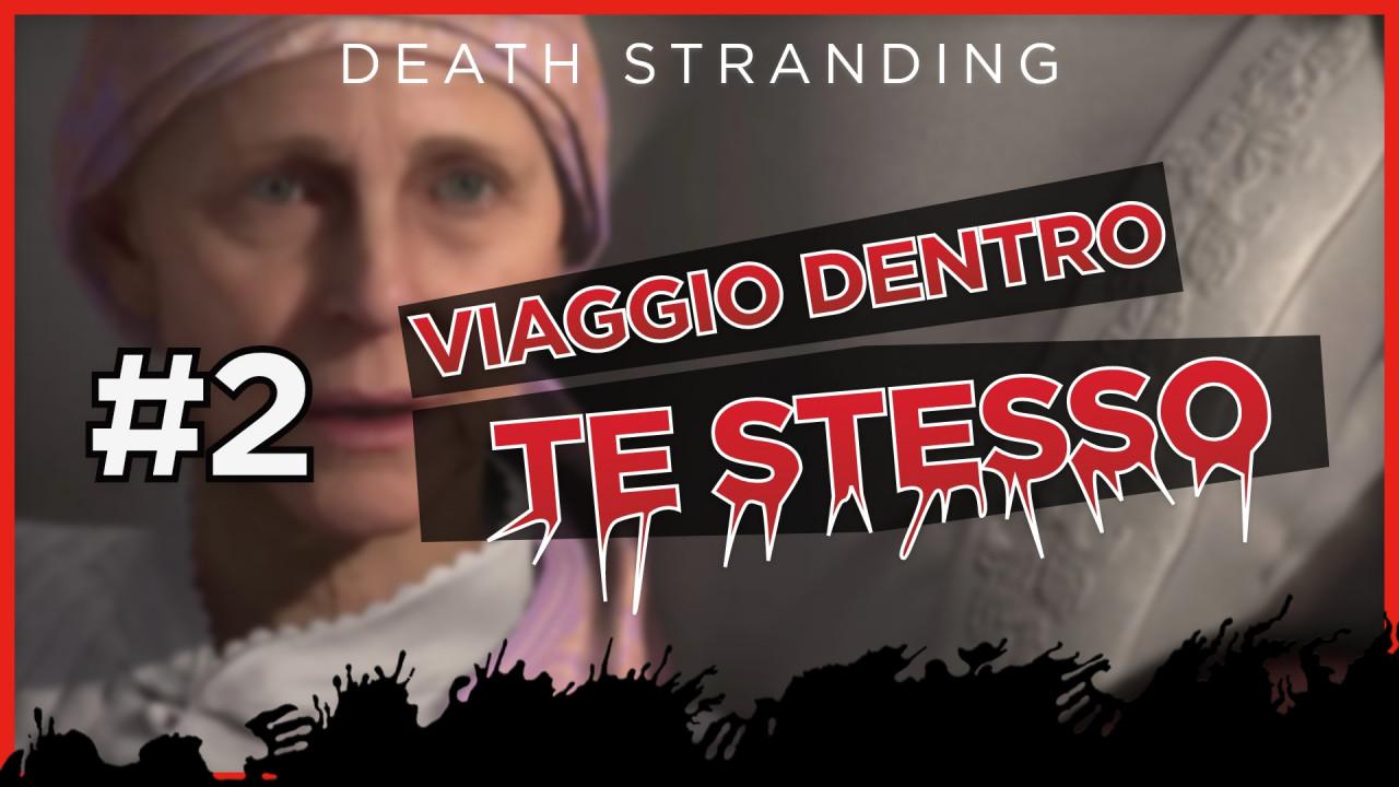 Viaggio dentro te stesso #2: «Madre» - Death Stranding