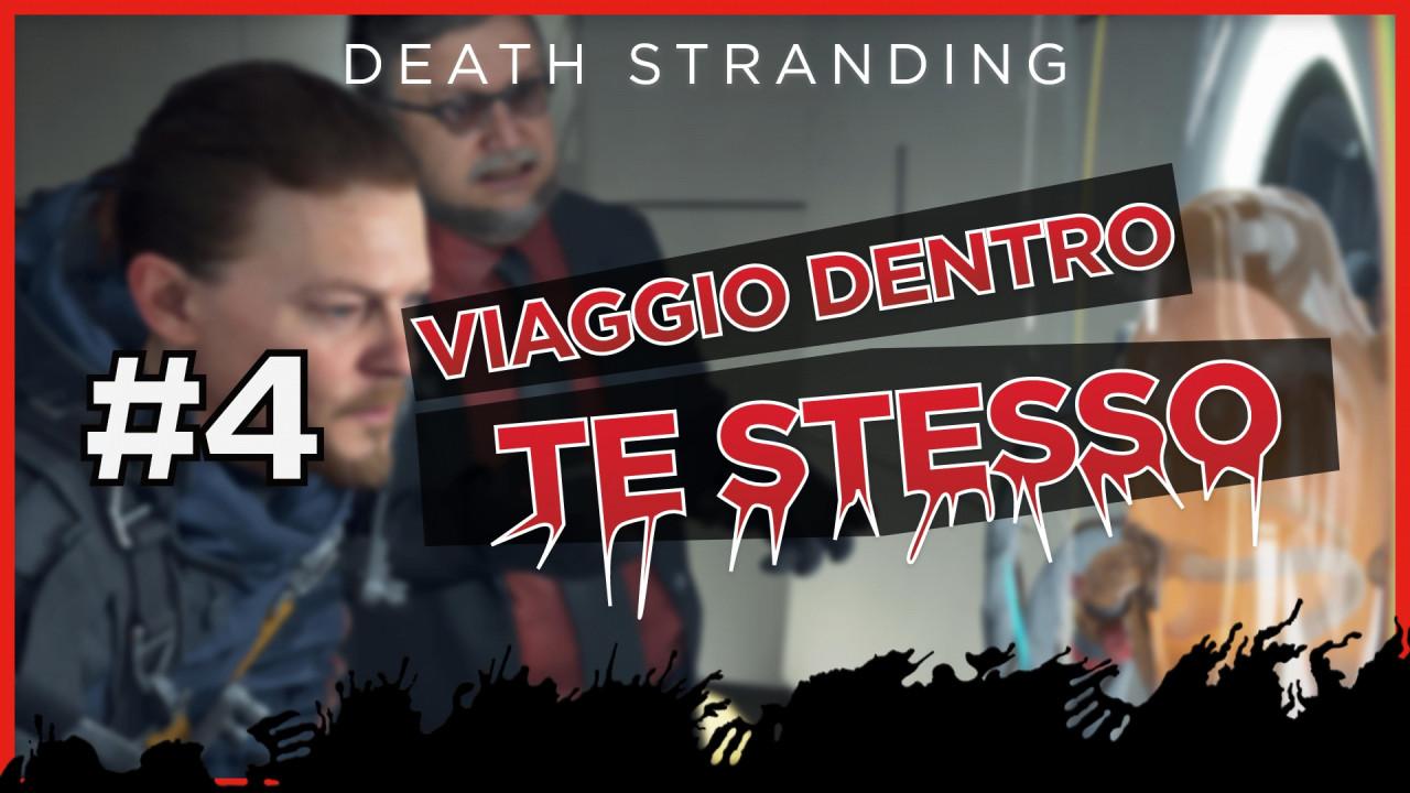 Viaggio dentro te stesso #4: «Primi nodi» - Death Stranding