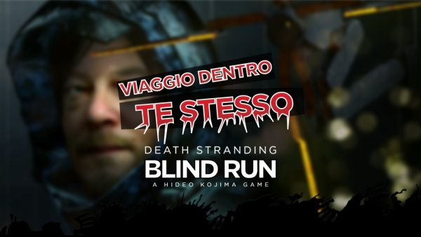 Death Stranding: viaggio dentro te stesso, Blind Run su Twitch e Youtube