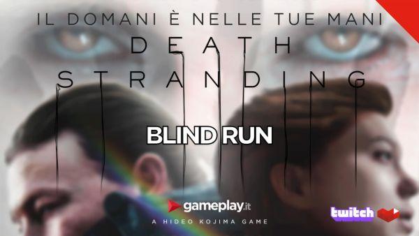 Death Stranding: viaggio in diretta Blind Run Twitch Youtube