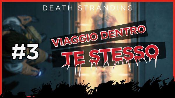 Viaggio dentro te stesso #3: «Affezione» - Death Stranding