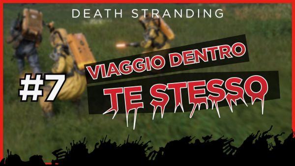 Viaggio dentro te stesso #7: «Rapina» - Death Stranding